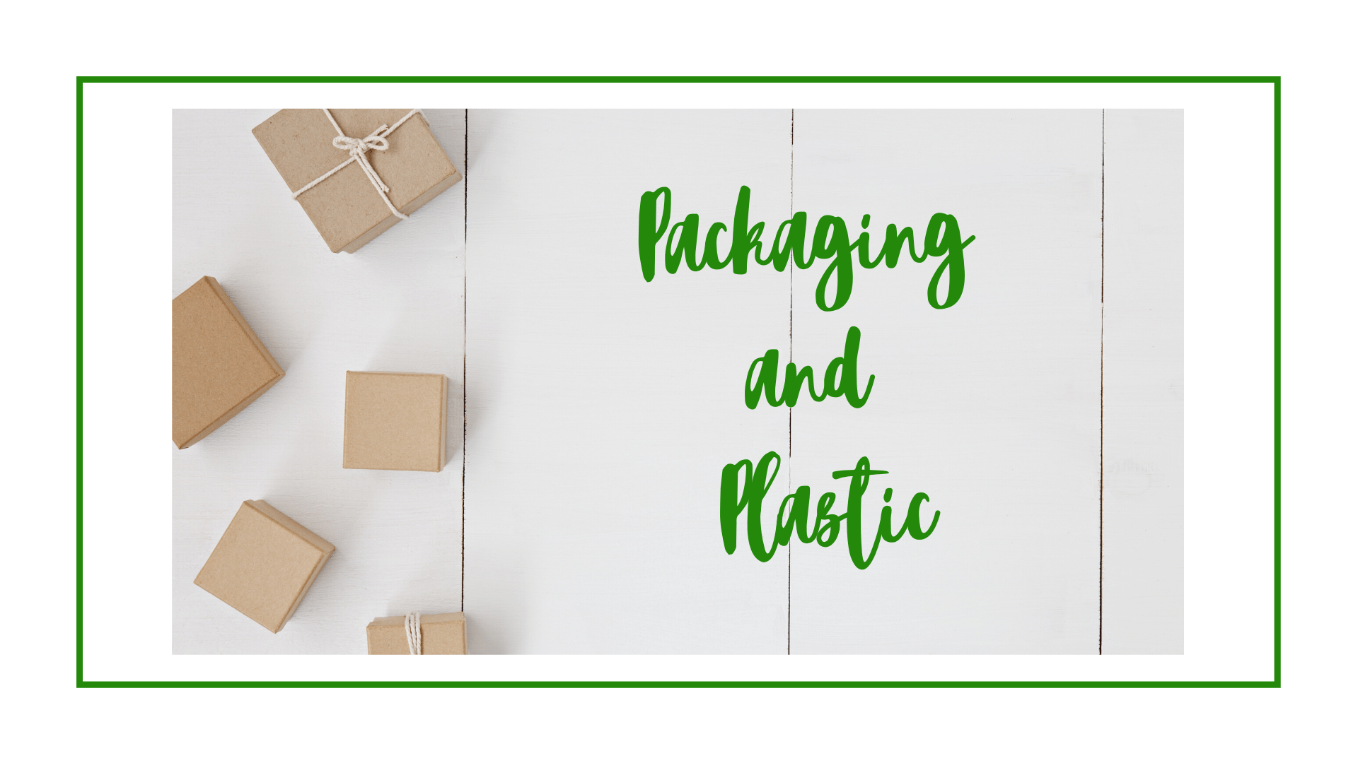 Packaging and Plastic